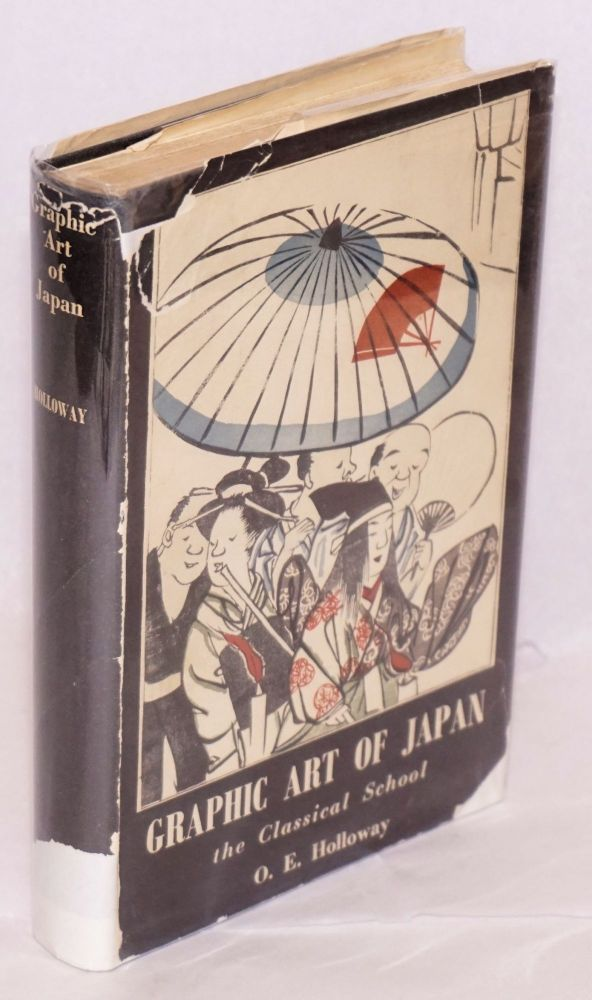 Graphic art of Japan, the classical school. Owen E. Holloway.