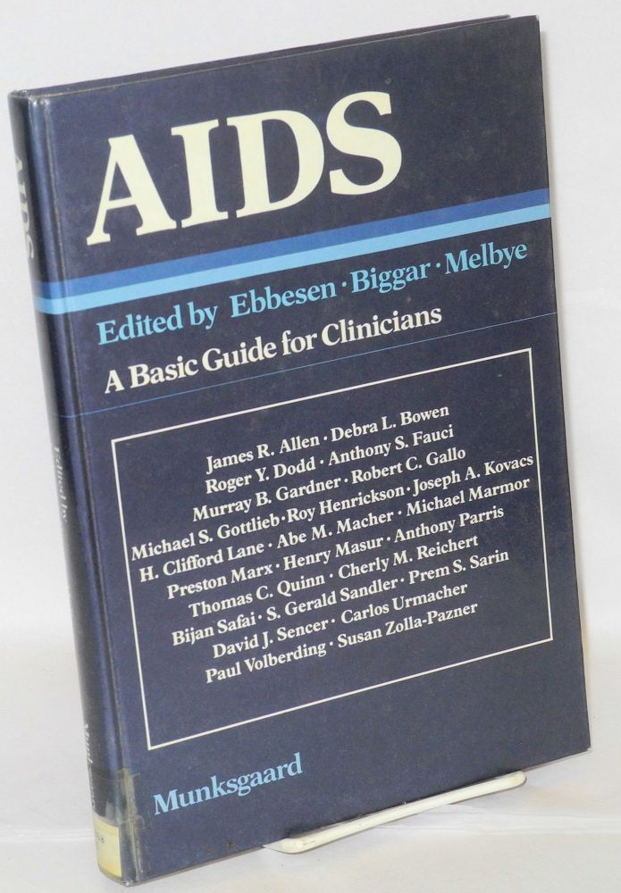 AIDS: a basic guide for clinicians. Peter Ebbesen, Robert J. Biggar, Mads Melbye.