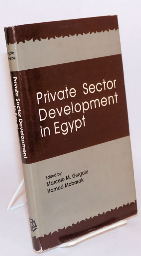 Private sector development in Egypt. Marcelo M. Giugale, Hamed Mobarak.