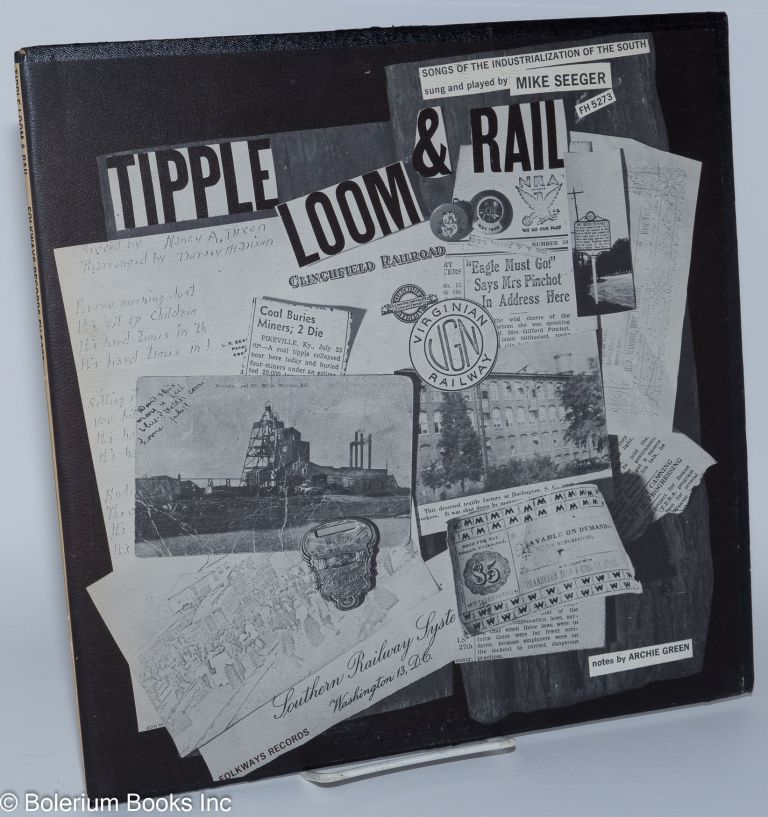 Tipple, Loom & Rail: songs of the industrialization of the South. Mike Seeger, , Archie Green.
