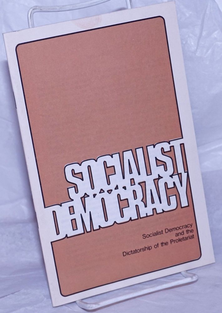 Socialist Democracy and the Dictatorship of the Proletariat