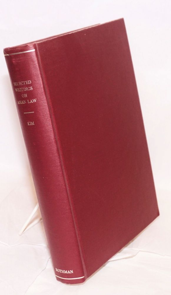 Selected writings on Asian law. Chin Kim.