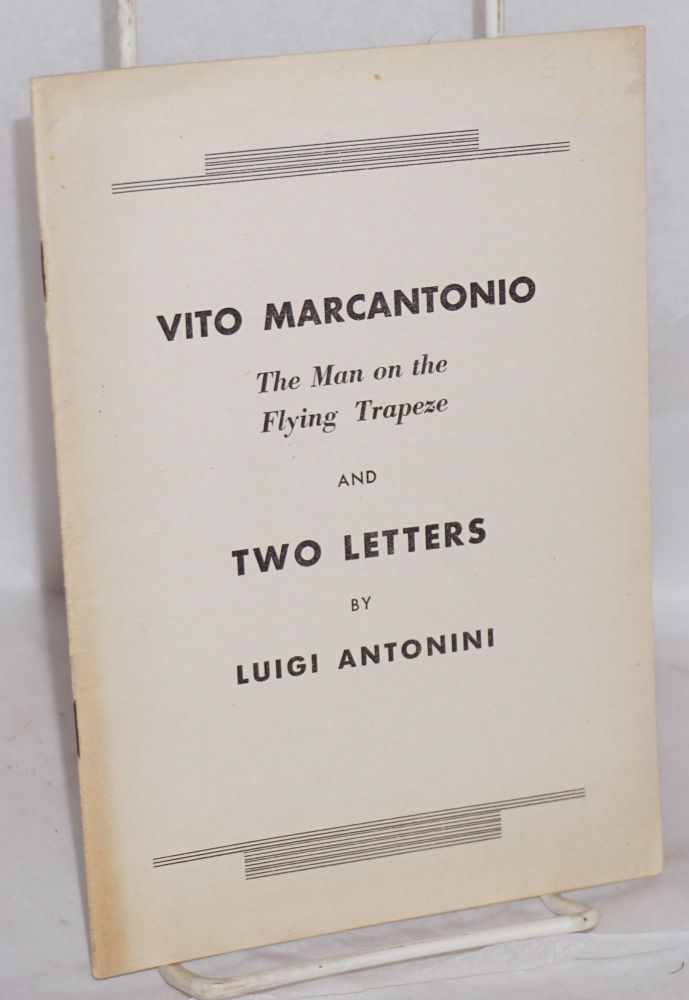 Vito Marcantonio; the man on the flying trapeze and two letters. Luigi Antonini.