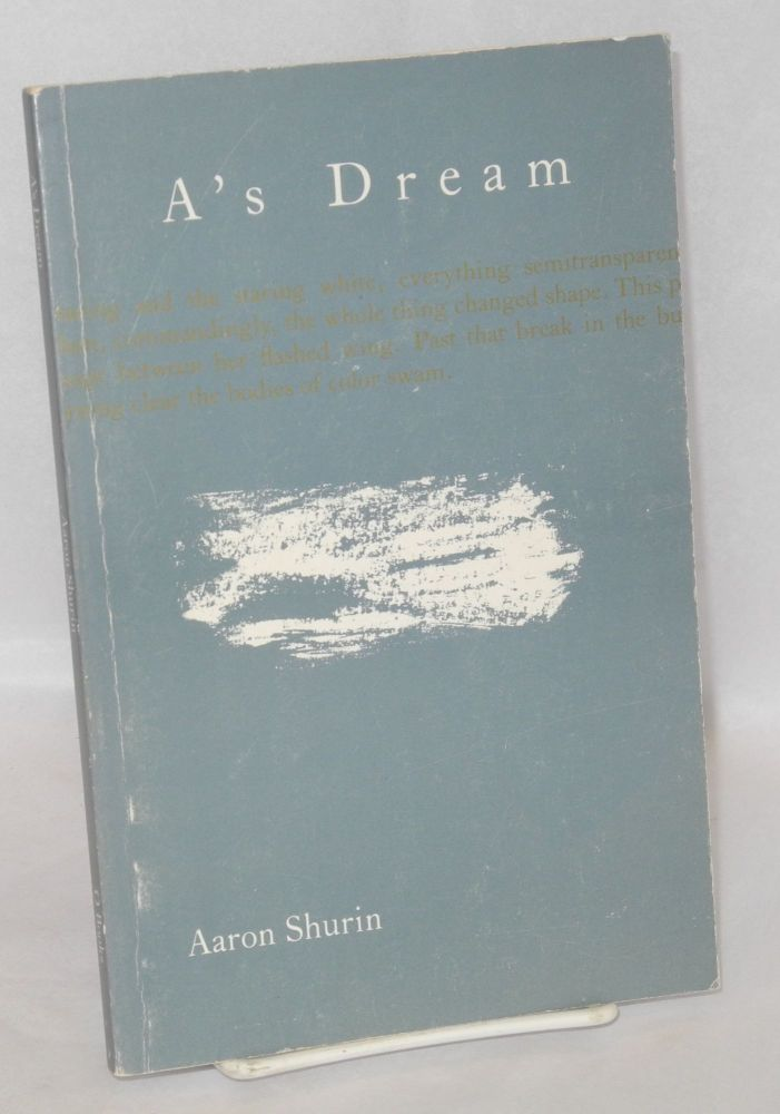 A's dream. Aaron Shurin.
