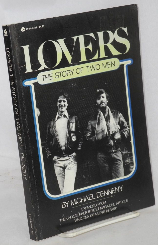Lovers; the story of two men, interviews with Philip Gefter & Neil Alan Marks. Michael Denneny, Philip Gefter, Neil Alan Marks.