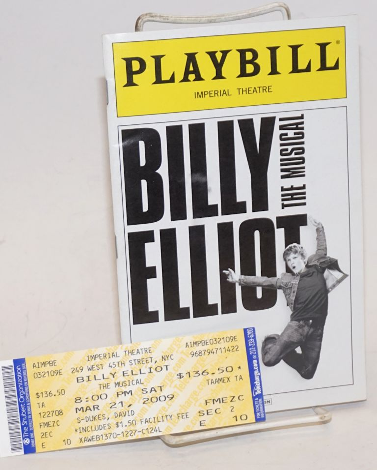 Billy Elliot: the musical; Imperial Theatre Playbill. Lee Hall, book, Elton John lyrics, music.