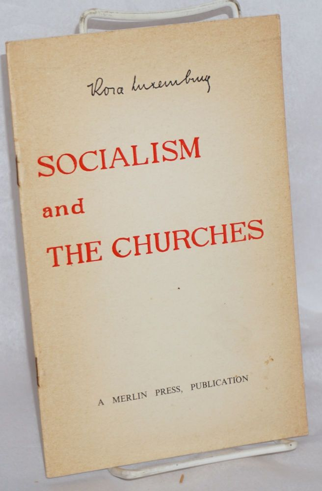 Socialism and the churches. Rosa Luxemburg.