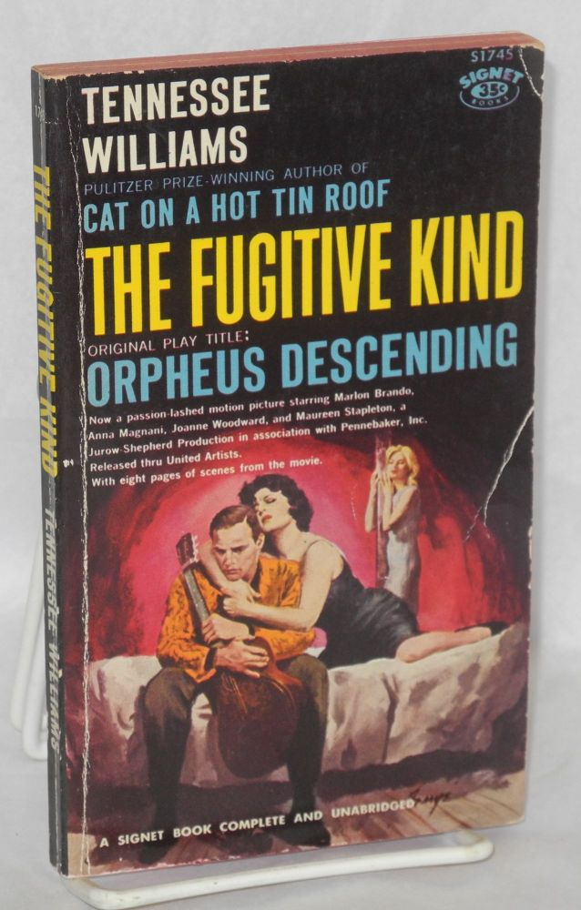The fugitive kind: (original play title Orpheus descending). Tennessee Williams.