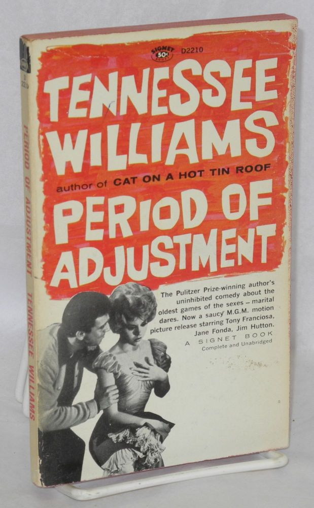 Period of adjustment. Tennessee Williams.