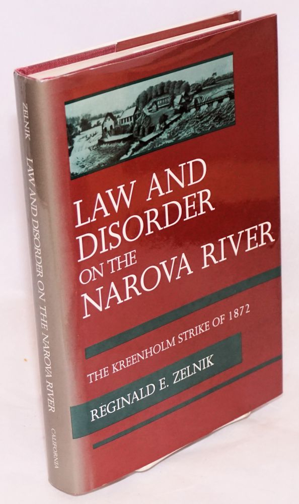 Law and disorder on the Narova River; the Kreenholm strike of 1872. Reginald E. Zelnik.