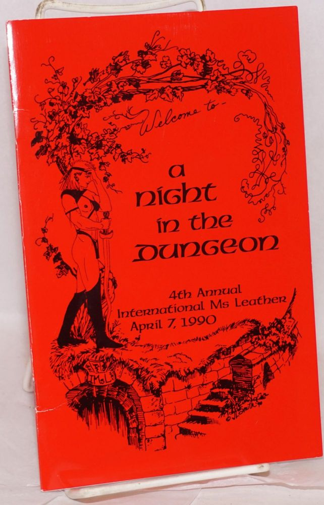 Welcome to a night in the dungeon. 4th annual International Ms Leather, April 7, 1990