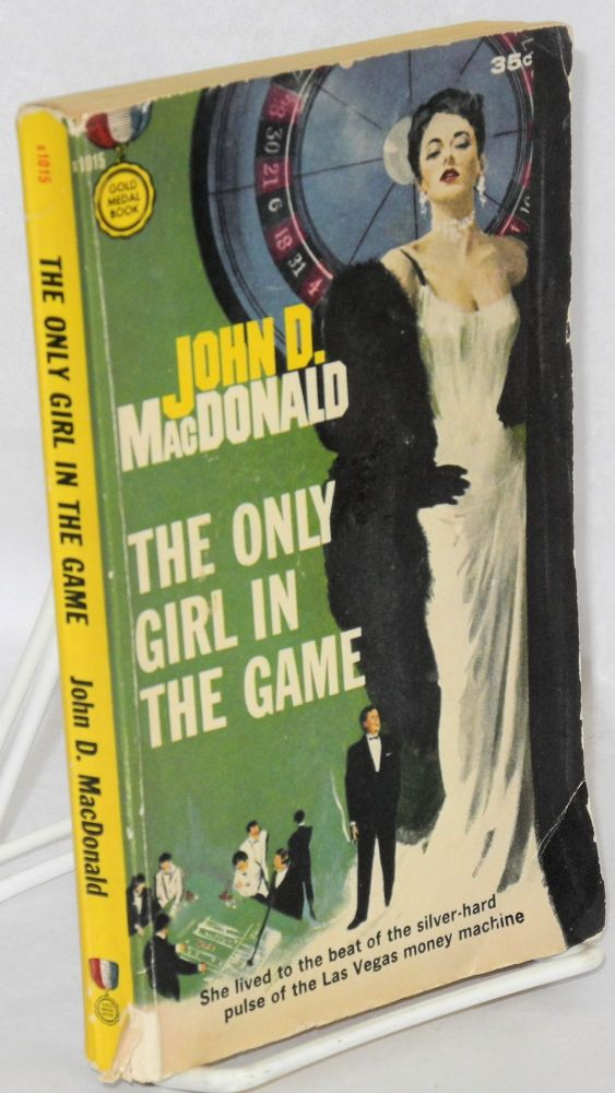 The only girl in the game. John D. MacDonald.