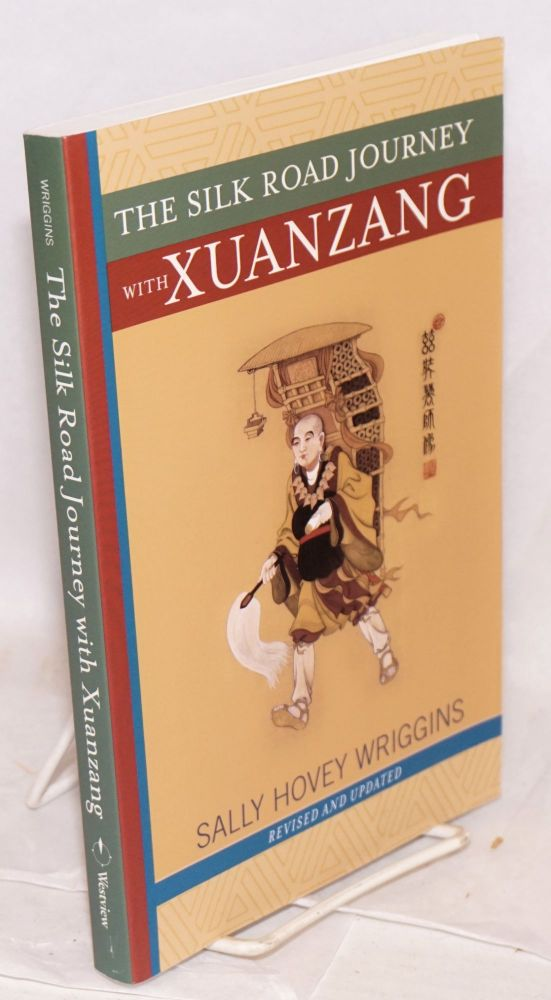 The Silk Road Journey with Xuanzang. Sally Hovey Wriggins.
