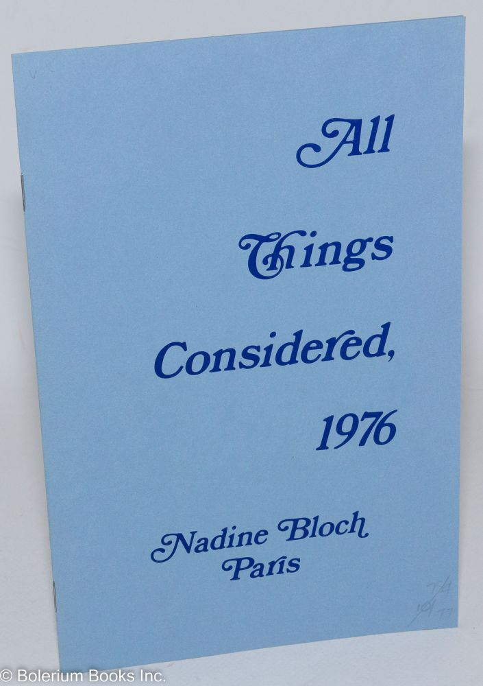 All things considered, 1976. Translated with assistance from the author... by Gina Rosenberg. Nadine Bloch.
