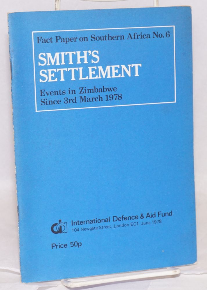 Smith's settlement: events in Zimbabwe since 3rd March 1978