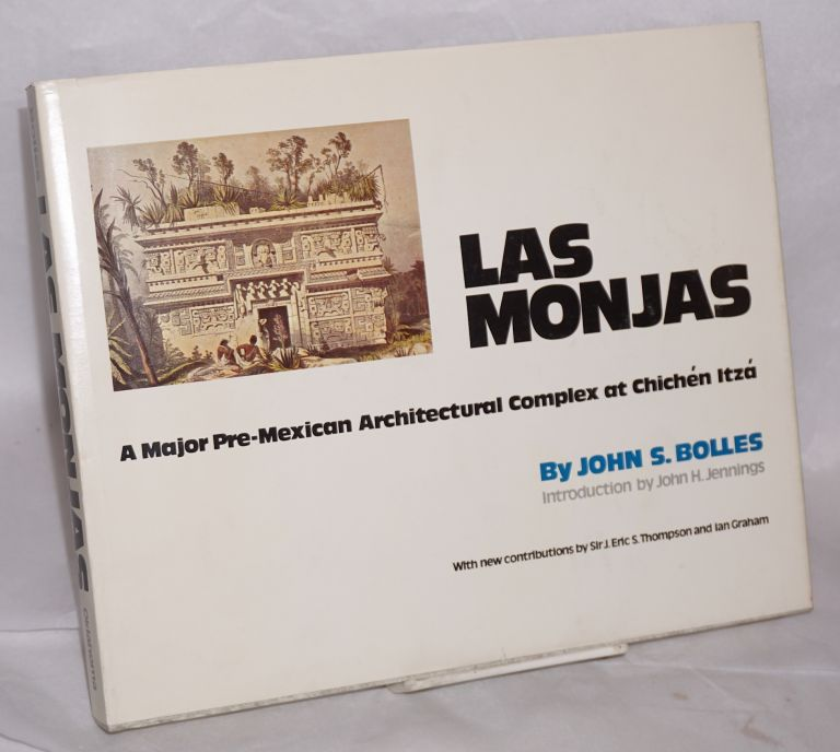 Las Monjas; a major pre-Mexican architectural complex at Chichén Itzá. John S. Bolles, , Ian Graham, John H. Jennings.