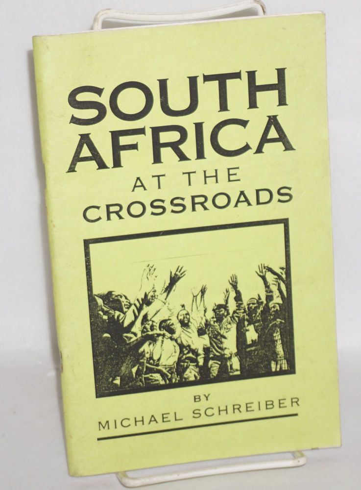 South Africa at the Crossroads. Michael Schreiber.