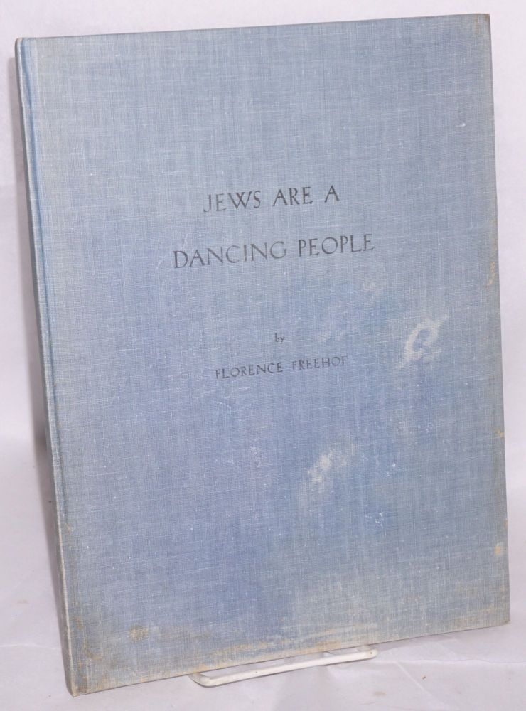 Jews are a dancing people. Florence Frehof.