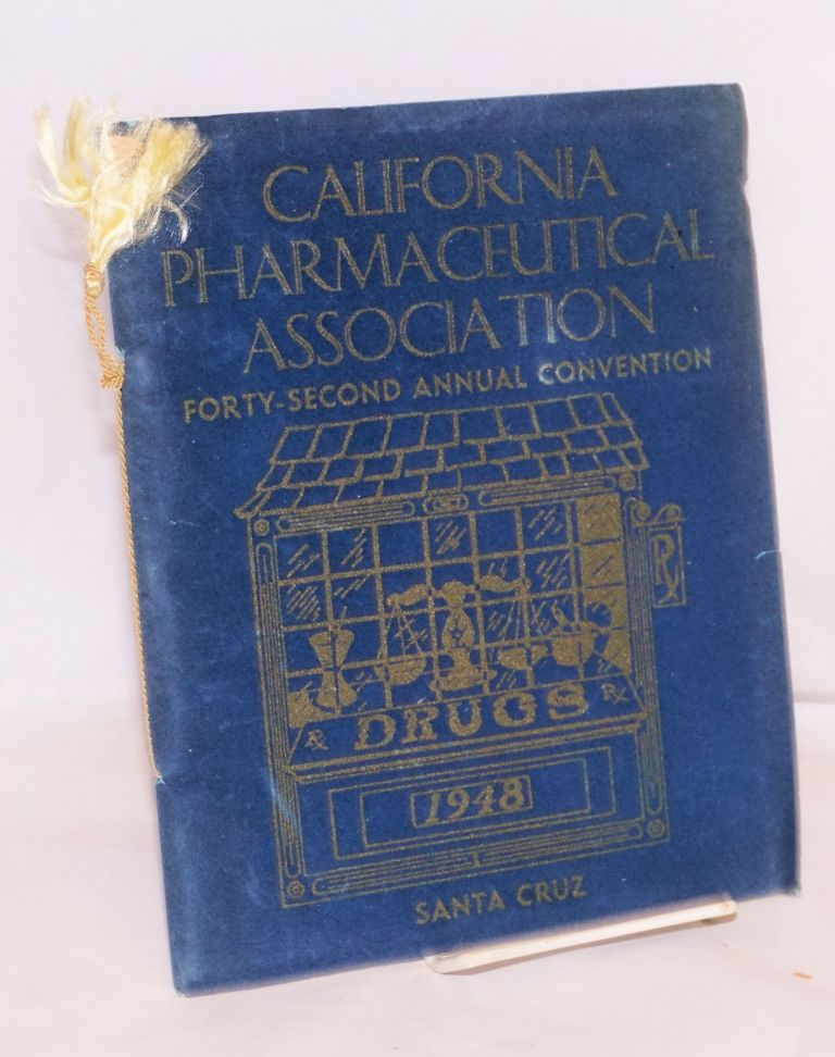 Forty-second annual convention, Santa Cruz, 1948. California Pharmaceutical Association.