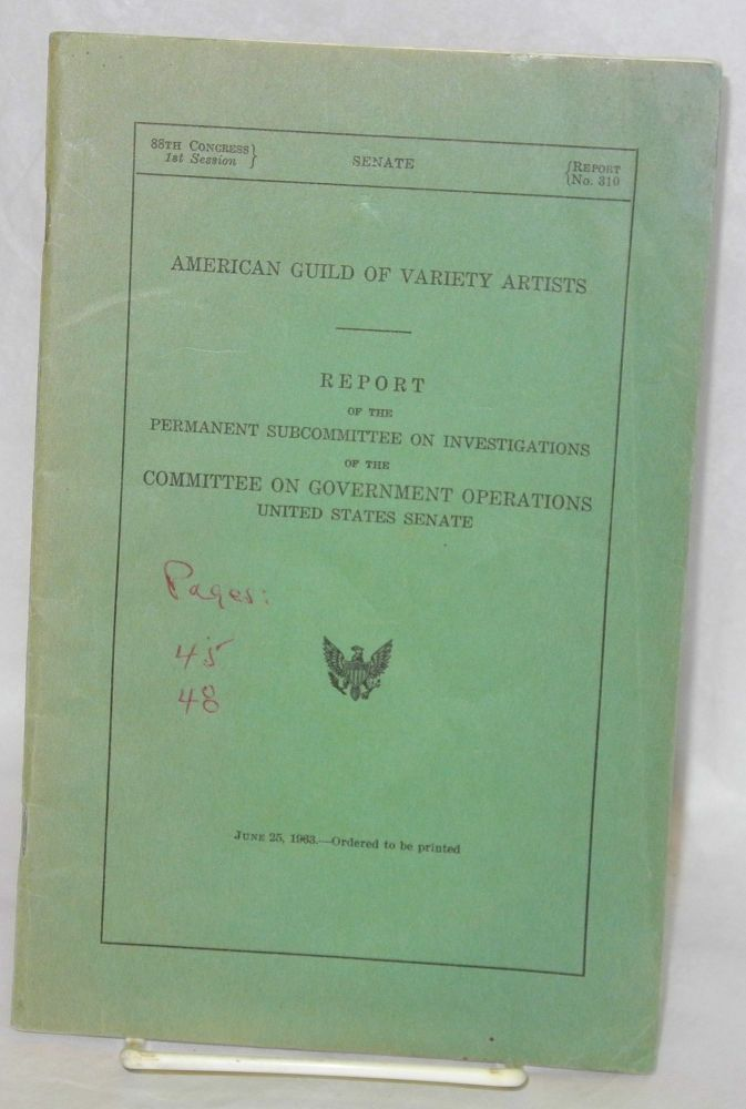 American Guild of Variety Artists: report of the permanent subcommittee on investigations of the Committee on Government Operations, United States Senate. United States Congress.
