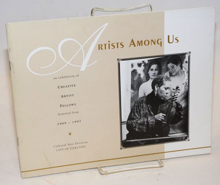 Artists Among Us: an exhibition of creative artist fellows honored from 1989 - 1997; February 1 - march 22, 1997, Pro Arts Gallery
