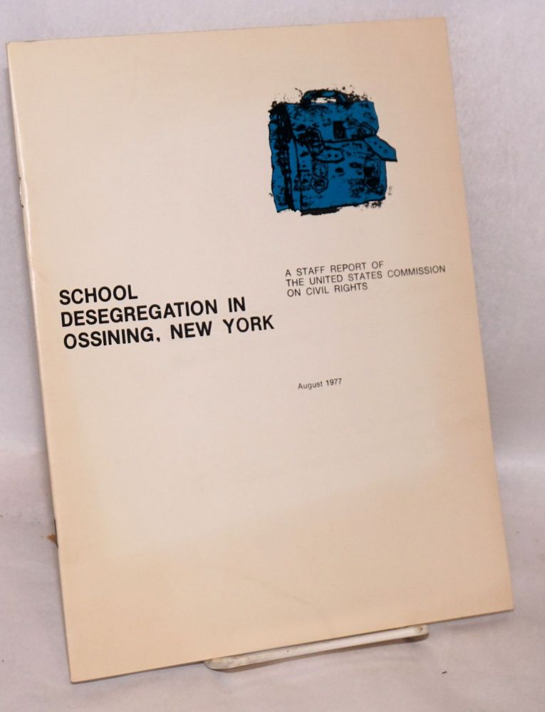 School desegregation in Ossining, New York; August 1977. United States. Commission on Civil Rights.