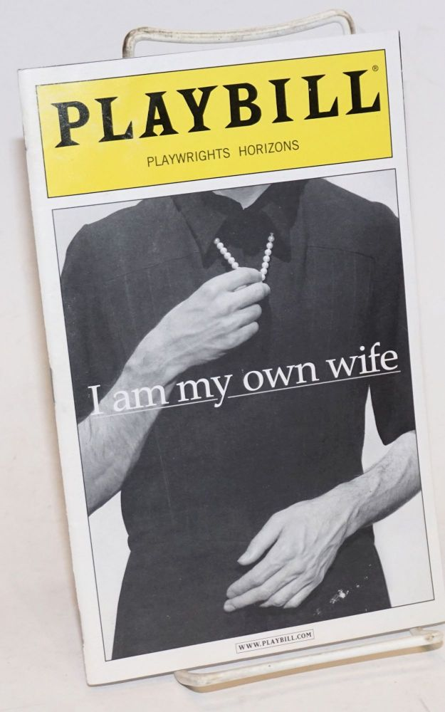 Playwrights Horizons presents: I am my own wife; a new play (Playbill). Doug Wright.