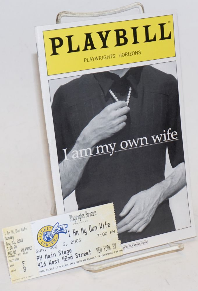 Playwrights Horizons presents:; I am my own wife; a new play (Playbill). Doug Wright.