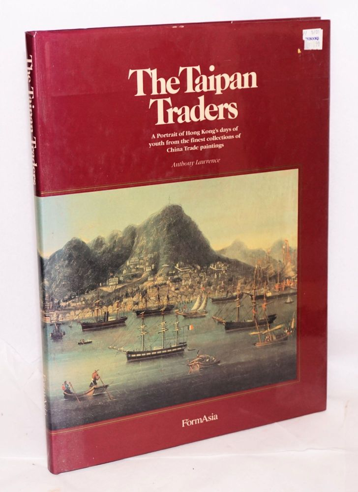 The Taipan traders [revised second edition]. Anthony Lawrence.