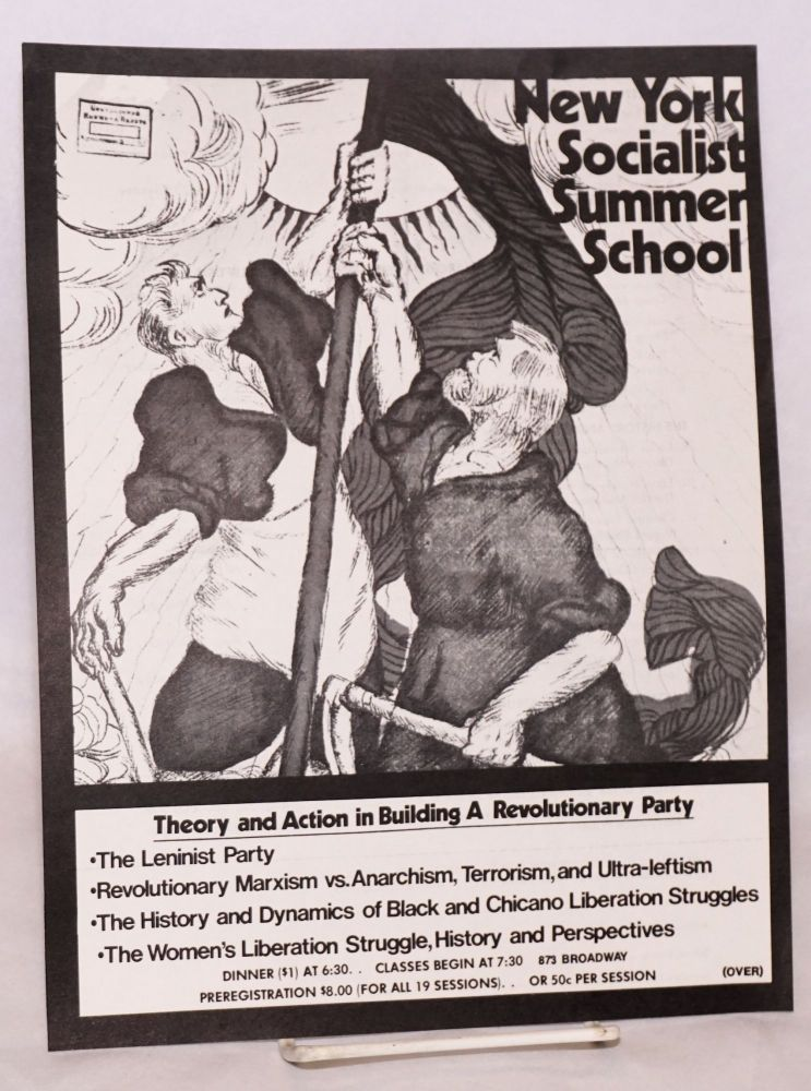 New York Socialist Summer School: Theory and action in building a revolutionary party. Young Socialist Alliance Socialist Workers Party.