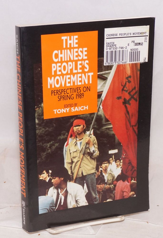 The Chinese people's movement; perspectives on Spring 1989. Tony Saich.