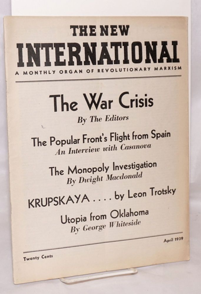 The new international, a monthly organ of revolutionary Marxism. Vol. 5, no. 4, April 1939. Whole number 31. James Burnham, Marx Shachtman, eds Maurice Spector.