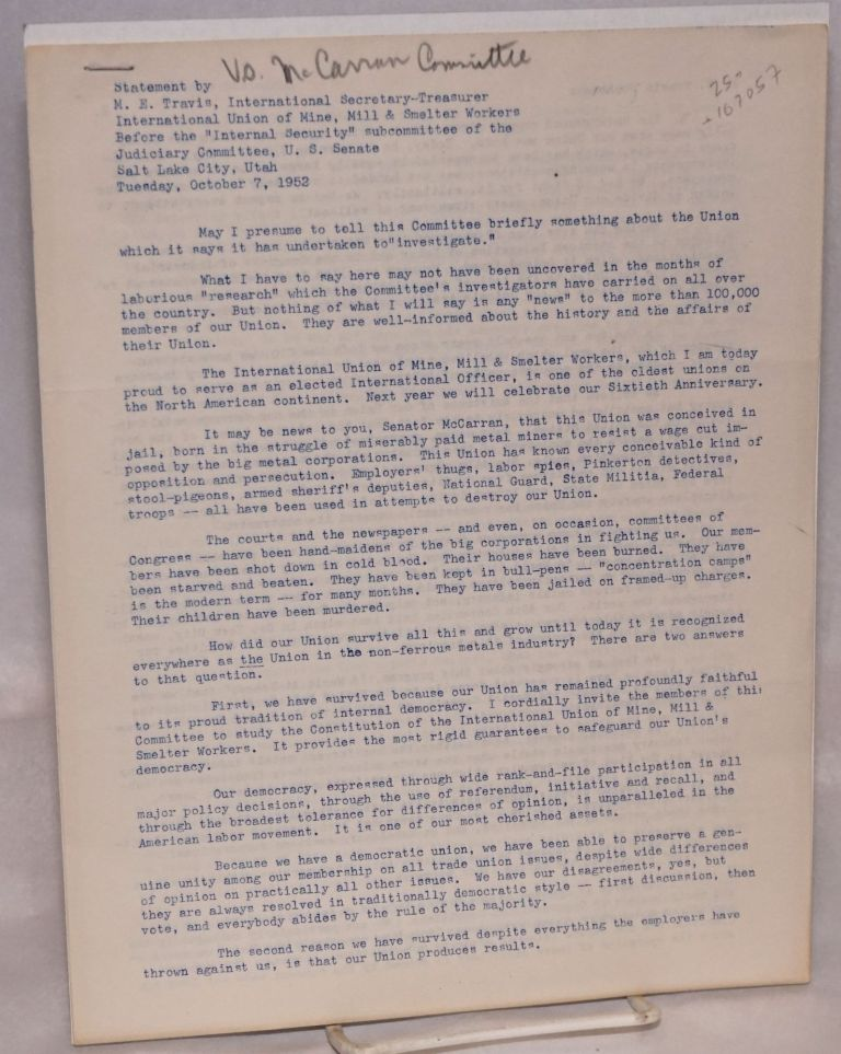 """Statement by M.E. Travis, International Secretary-Treasurer International Union of Mine, Mill & Smelter Workers before the """"Internal Security"""" subcommittee of the Judiciary Committee, U.S. Senate, Salt Lake City, Utah, Tuesday, October 7, 1952. Maurice E. Travis."""