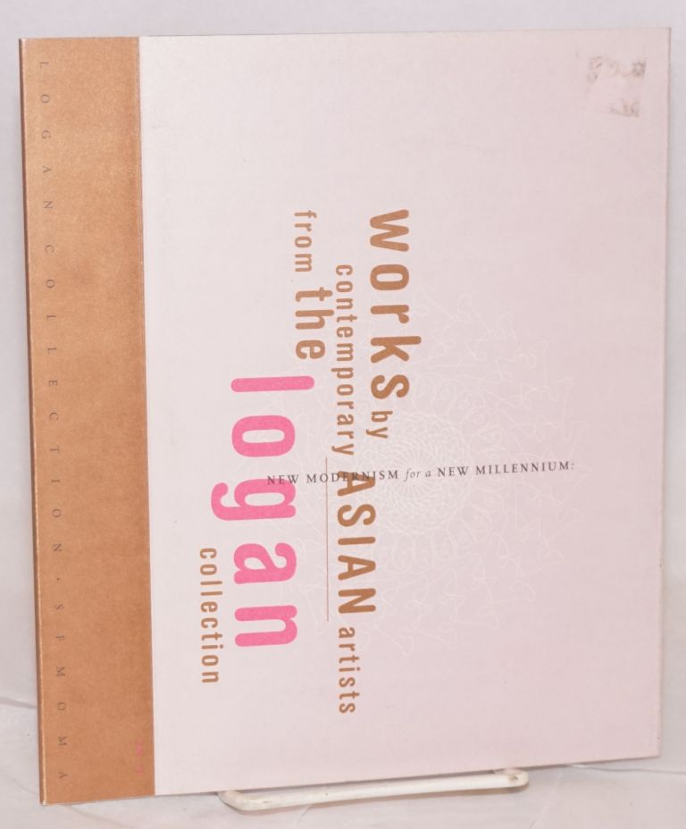 New modernism for a new millennium: works by contemporary Asian artists from the Logan collection. January 22 - March 07, 1999 [at Limn Gallery]