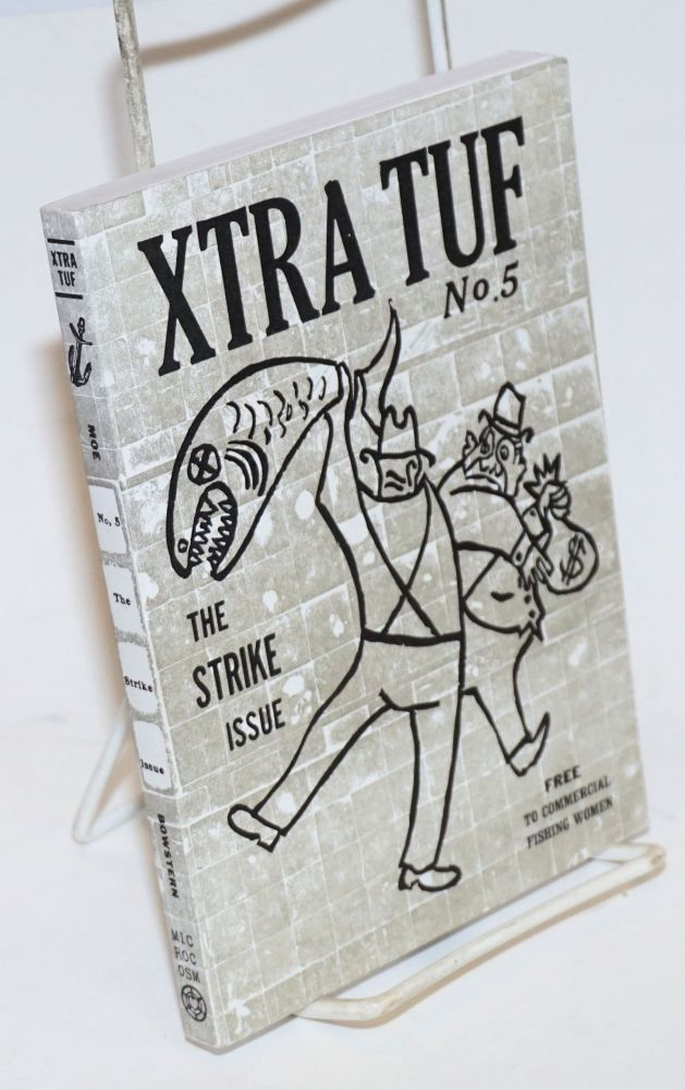 Xtra Tuf no. 5: the strike issue. Moe Bowstern.
