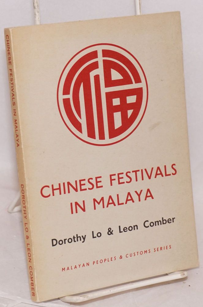 Chinese festivals in Malaya. Dorothy Lo, Leon Comber.