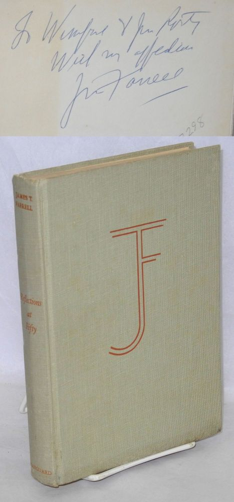Reflections at fifty and other essays. James T. Farrell.