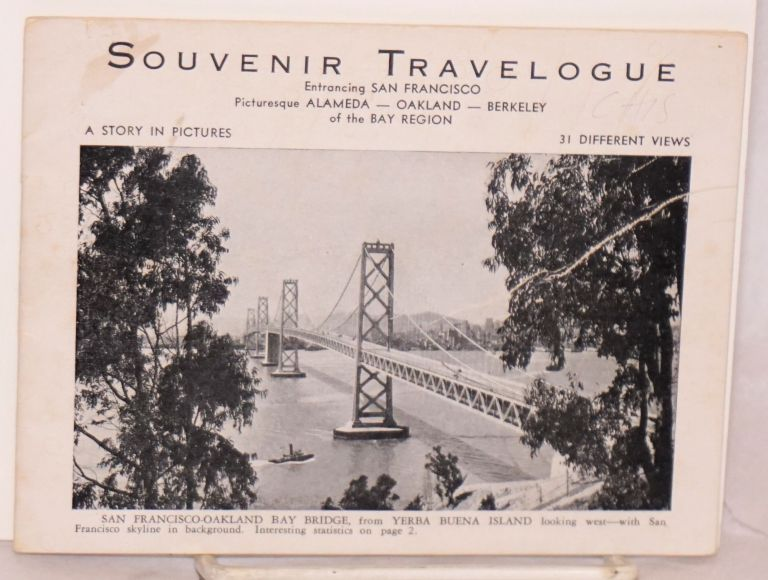 Souvenir Travelogue entrancing San Francisco, picturesque Alameda - Oakland - Berkeley of the bay area. A story in pictures. 31 different views. W. M. Smith, publisher, introductory texts.