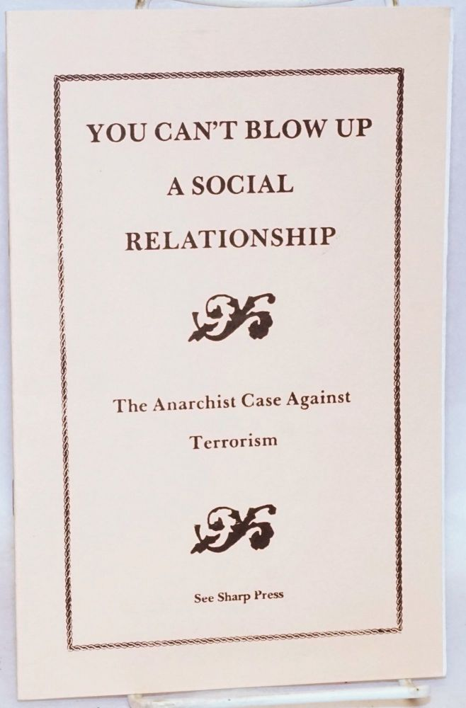 You can't blow up a social relationship. The anarchist case against terrorism