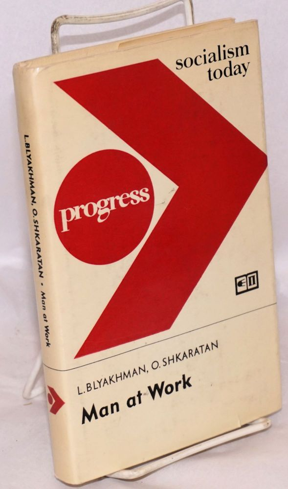 Man at work: The Scientific and Technological Revolution, the Soviet Working Class and Intelligentsia. L. Blyakhman, O. Shkaratan.