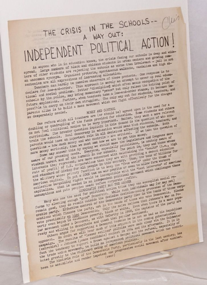 The crisis in the schools - a way out: Independent political action [handbill]. International Socialists.