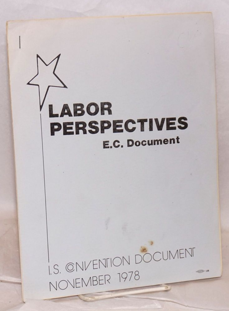 Labor perspectives: E.C. document. International Socialists.