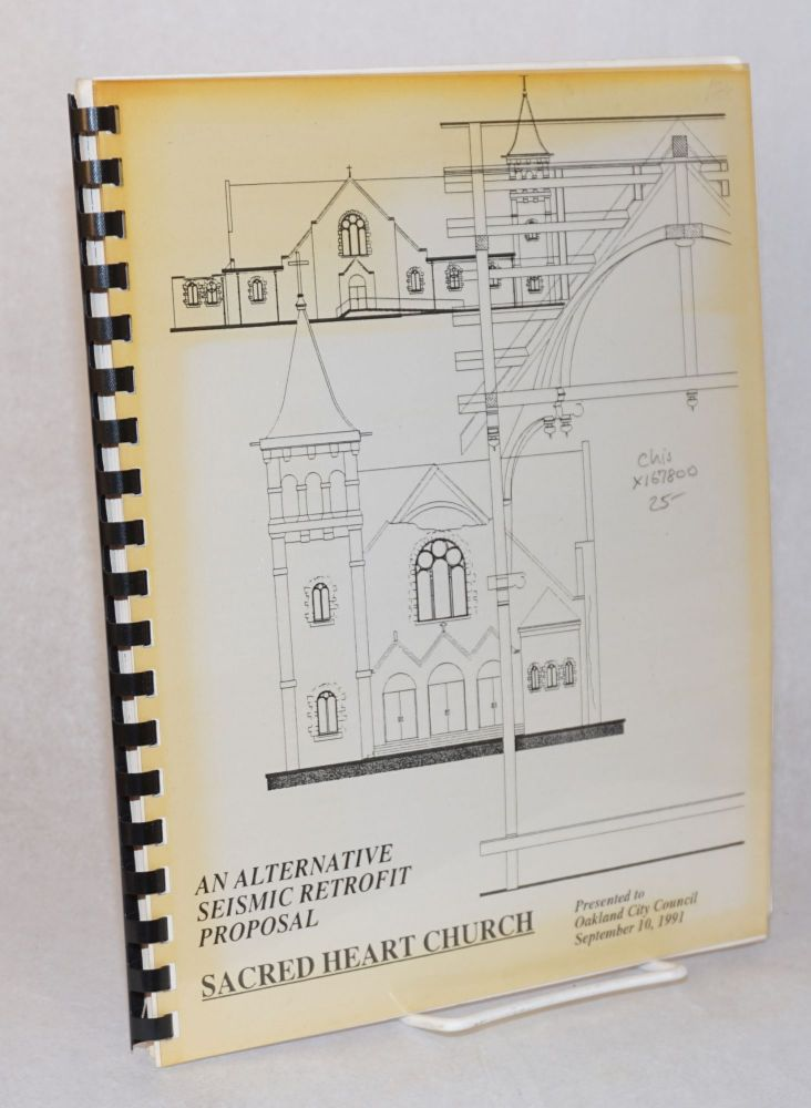 An alternative seismic retrofit proposal, Sacred Heart Church presented to Oakland City Council, September 10, 1991