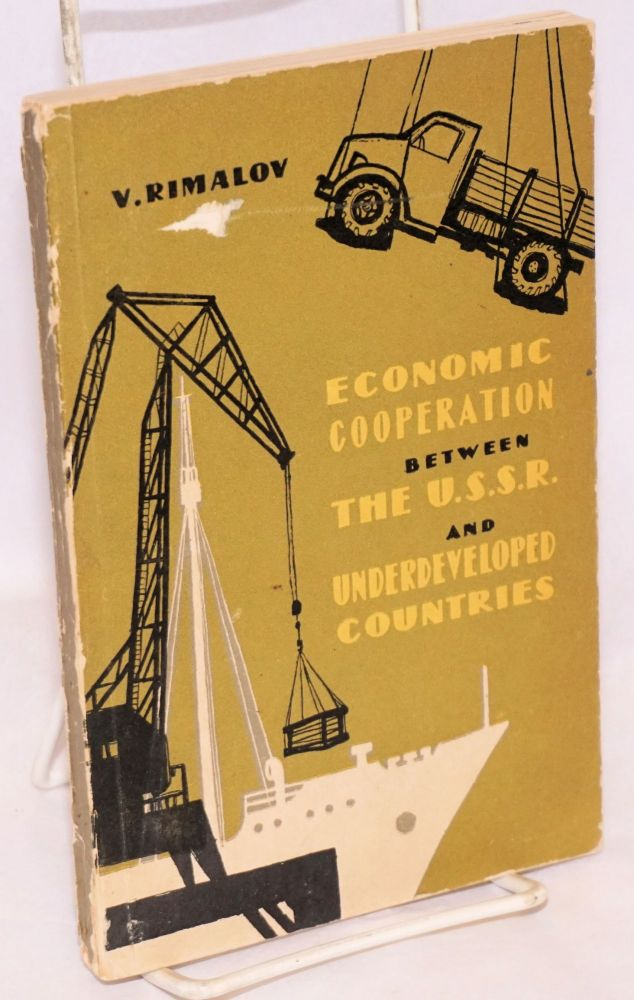 Economic co-operation between the U.S.S.R. and underdeveloped countries. V. Rimalov.