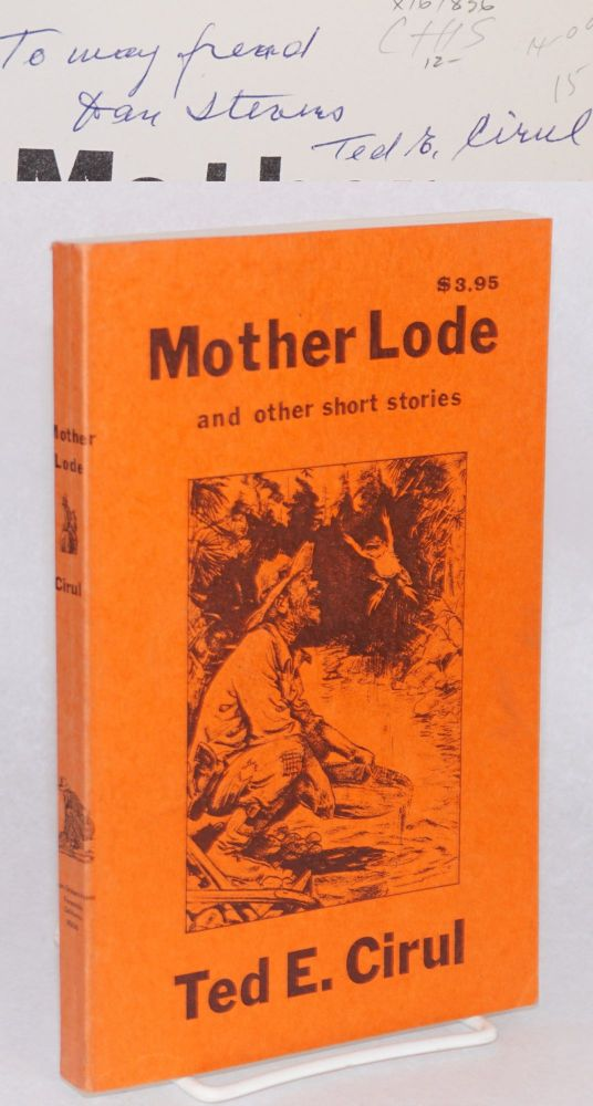Mother lode and other short stories. Ted E. Cirul.