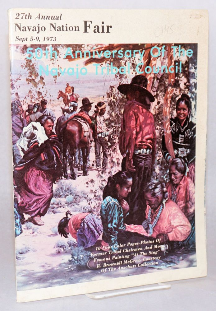 """27th annual Navajo nation fair Sept 5-9, 1973. 10 four color pages - photos of former tribal chairmen and more [Including] Famous painting """"At the Sing"""" R. Brownell McGrew, courtesy of the Anschutz collection. Chet MacRorie."""