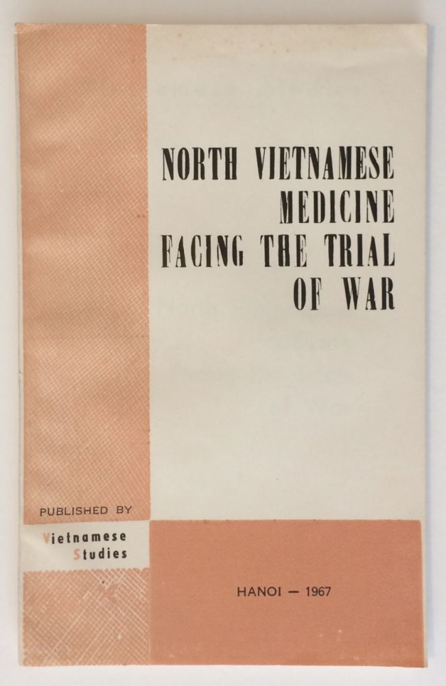 North Vietnamese medicine facing the trial of war. ed Nguyen Khac Vien.