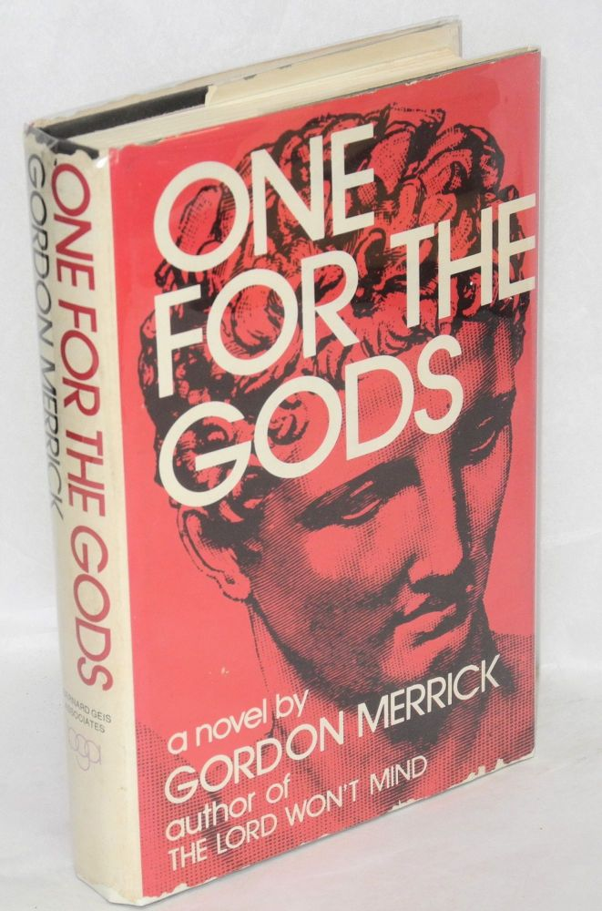 One for the gods; a novel. Gordon Merrick.