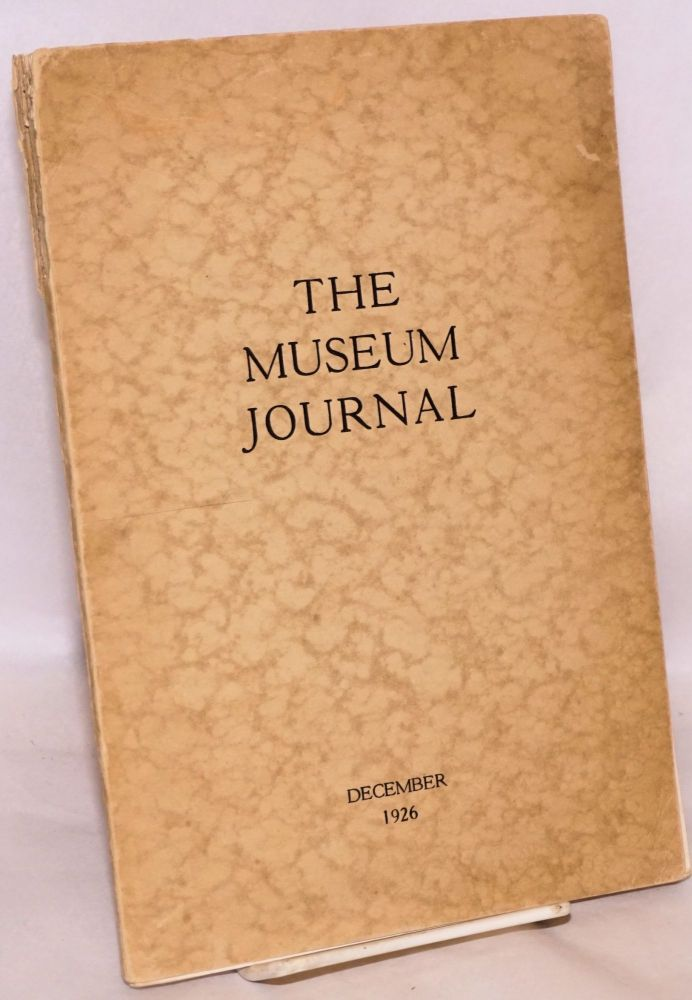 The museum journal December 1926. Published quarterly. University of Pennsylvania.