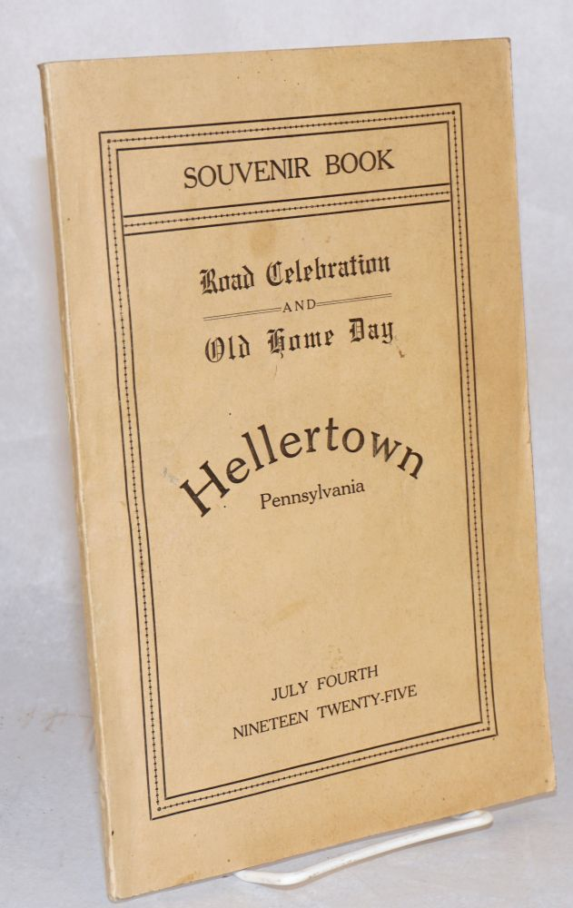 Souvenir book, Hellertown Pennsylvania road celebration and old home day, July fourth, nineteen twenty-five